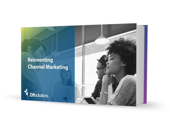 Reinventing Channel Marketing: Chart Out a New Path to Success